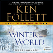 Ken Follett - Winter of the World: The Century Trilogy, Book 2 (Unabridged) artwork