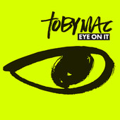 tobyMac - Eye On It artwork