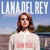 Lana Del Rey - Born to Die (Deluxe Version) artwork