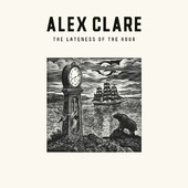 Alex Clare - The Lateness of the Hour artwork