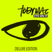 tobyMac - Eye On It (Deluxe Edition) artwork