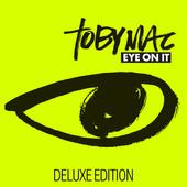 tobyMac - Eye On It (Deluxe Edition) artwork