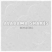 Alabama Shakes - Boys & Girls artwork