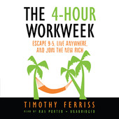 Timothy Ferriss - The 4 Hour Work Week: Escape 9-5, Live Anywhere, and Join the New Rich (Unabridged) artwork