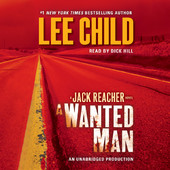 Lee Child - A Wanted Man: A Jack Reacher Novel, Book 17 (Unabridged) artwork