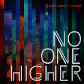 North Point InsideOut - No One Higher artwork